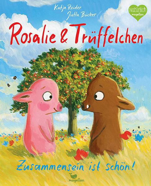Cover Rosalie & Trüffelchen: Zusammensein ist schön | © Magellan Verlag