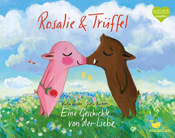 Cover Rosalie & Trüffel: Eine Geschichte von der Liebe | © Magellan Verlag